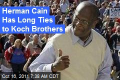 Herman Cain Has Long Ties to Koch Brothers