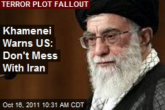 Khamenei Warns US: Don't Mess With Iran