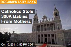 Catholic Church Stole Babies From Mothers in Spain: Documentary
