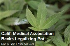 Calif. Medical Association Backs Legalizing Pot