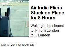 Air India Fliers Stranded on Plane 8 Hours