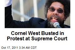 Cornel West Busted in Protest at Supreme Court