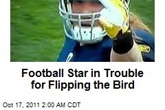 Football Star in Trouble for Flipping the Bird