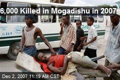 6,000 Killed in Mogadishu in 2007
