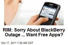 RIM: Sorry About BlackBerry Outage ... Want Free Apps?