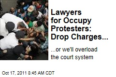 Occupy Wall Street: Lawyers for Arrested Protesters Want All Charges Dropped