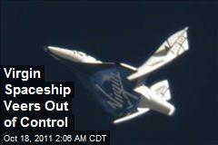 Virgin Spaceship Veers Out of Control
