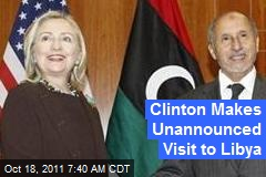 Clinton Makes Unannounced Visit to Libya