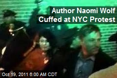 Author Naomi Wolf Cuffed at NYC Protest