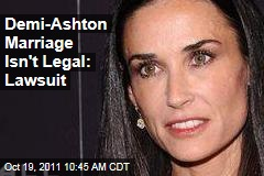 Lawsuit: Demi Moore-Ashton Kutcher Marriage Isn't Legal