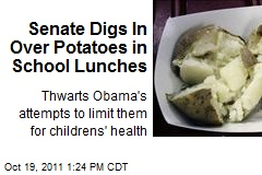 Senate Digs In Over Potatoes in School Lunches