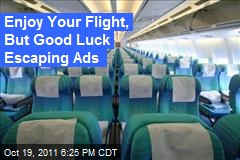 Enjoy Your Flight, But Good Luck Escaping Ads
