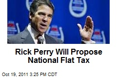 Rick Perry Will Propose National Flat Tax