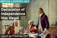 Declaration of Independence Was Illegal