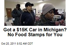 Drive a $15K Car in Michigan? No Food Stamps for You