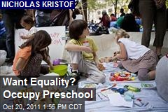 Want Equality? Occupy Preschool
