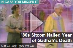 '80s Sitcom Nailed Year of Gadhafi's Death