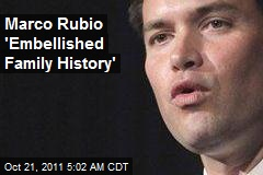 Marco Rubio 'Embellished Family History'