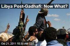 Libya After Moammar Gadhafi: Can Democracy Work?