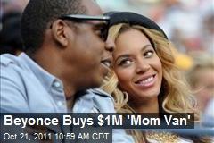 Beyonce Buys $1M 'Mom Van'