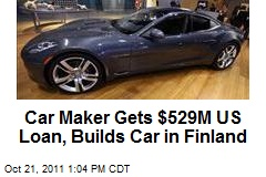Car Maker Gets $529M US Loan, Builds Car in Finland