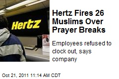 Hertz Fires 26 Muslims Over Prayer Breaks