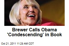 Jan Brewer New Book: She Criticizes President Obama as 'Condescending' in Immigration Debate