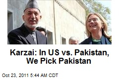 Karzai: In US Vs. Pakistan, We Take Pakistan