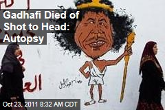 Moammar Gadhafi Autopsy: Leader Died of Gun Shot to Head