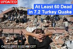At Least 60 Dead in 7.2 Turkey Quake