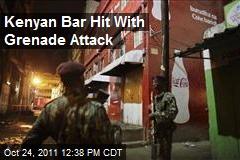 Kenyan Bar Hit With Grenade Attack
