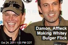 Matt Damon, Ben Affleck Making Whitey Bulger Movie