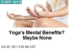 Yoga's Mental Benefits? Maybe None