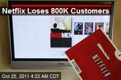 Netflix Loses 800K Customers