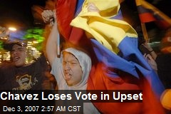 Chavez Loses Vote in Upset
