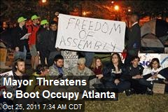Mayor Threatens to Boot Occupy Atlanta