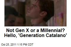 'Generation Catalano' Falls Between Generation X and the Millenials