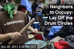 Neighbors to Occupy: Lay Off the Drum Circles