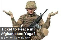 Ticket to Peace in Afghanistan: Yoga?