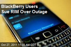 BlackBerry Users Sue RIM Over Outage