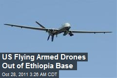 US Flying Armed Drones Out of Ethiopia Base