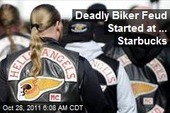 Deadly Biker Feud Started at Starbucks