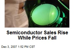 Semiconductor Sales Rise While Prices Fall
