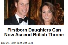 Firstborn Daughters Can Now Ascend British Throne