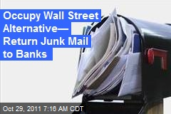Occupy Wall Street Alternative— Return Junk Mail to Banks