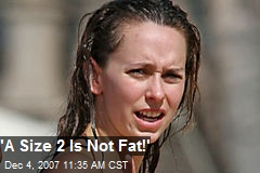 'A Size 2 Is Not Fat!'
