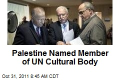 Palestine Named Member of UN Cultural Body