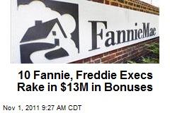10 Fannie, Freddie Execs Rake in $13M in Bonuses