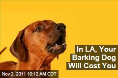 Los Angeles to Fine Barking Dogs
