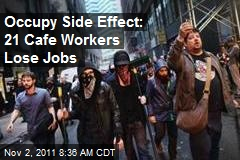 Occupy Side Effect: 21 Cafe Workers Lose Jobs
